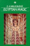 Egyptian Magic. E.A. Wallis Budge.