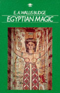 Egyptian Magic. E.A. Wallis Budge.